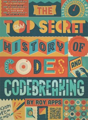 A Top Secret History of Codes and Code Breaking