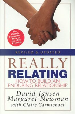 Really Relating: How to Build an Enduring Relationship