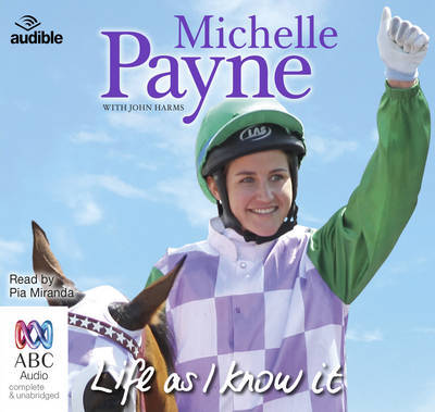 Life as I Know it Michelle Payne audio