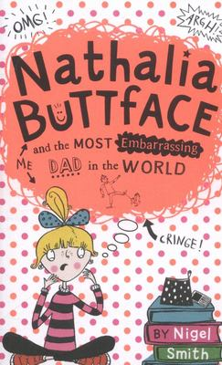 Nathalia Buttface and the Most Embarrassing Dad in the World (#1)