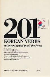 201 Korean Verbs: Fully conjugated in all the forms