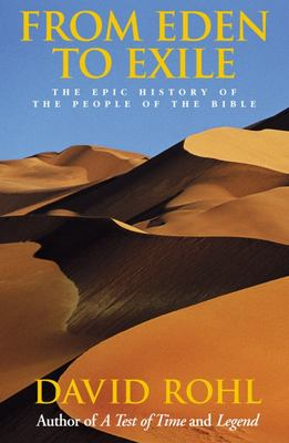 From Eden To Exile:The Epic History of the People of the Bible