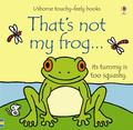 That's Not My Frog (Usborne Touchy-Feely)