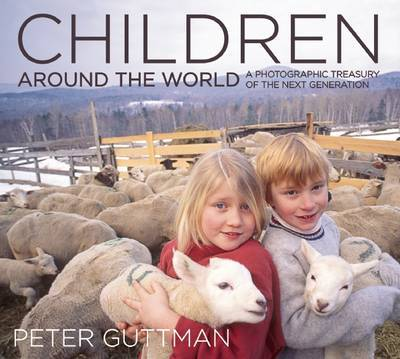 Children Around the World: A Photographic Treasury of the Next Generation
