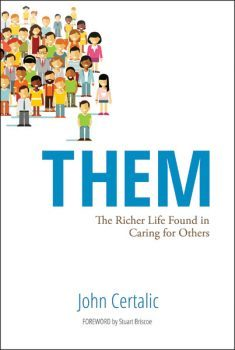 Them: The Richer Life Found in Caring for Others