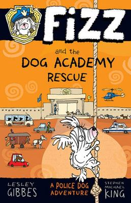 Fizz and the Dog Academy Rescue (#2)