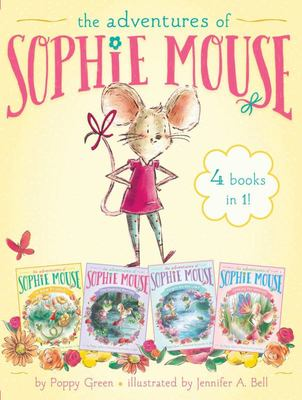 The Adventures of Sophie Mouse 4 Books in 1!: A New Friend; The Emerald Berries; Forget-Me-Not Lake; Looking for Winston