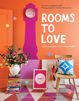 Rooms to Love : Style Inspiration for Every Home