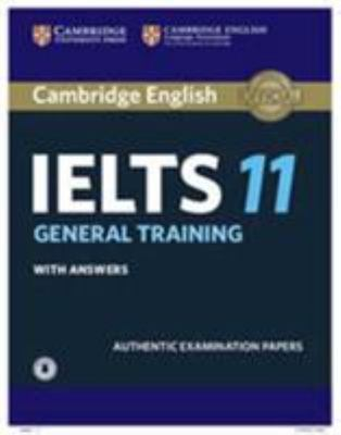 Cambridge English - IELTS 11 - General Training - Authentic Examination Papers with Answers  + Downloadable Audio