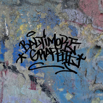 Baltimore Graffiti - The Definitive Charm City Style Collection