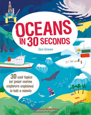 Oceans in 30 Seconds: 30 Cool Topics for Junior Marine Explorers Explained in Half a Minute