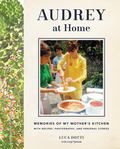 Audrey at Home - Memories of My Mother's Kitchen