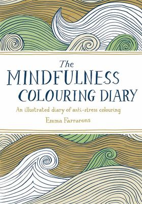 Mindfulness Colouring Diary: An Illustrated Diary of Anti-Stress Colouring