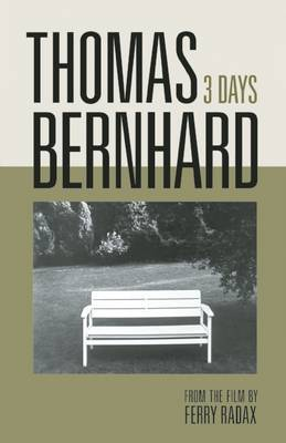 Thomas Bernhard: 3 Days