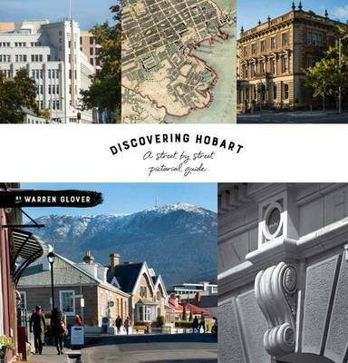 Discovering Hobart: A Street-by-Street Pictorial Guide