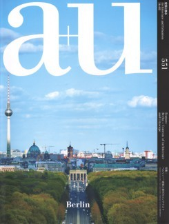 A+U 551 16:08 Berlin Contexts Of Architecture And Cityscape