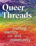 Queer Threads - Crafting Identity and Community