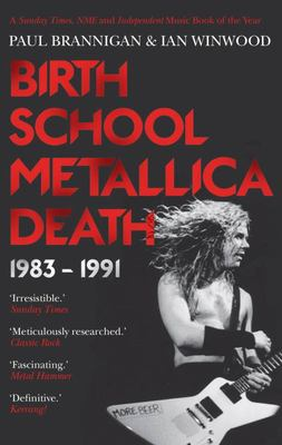 Birth School Metallica Death - 1983-1991 Volume I