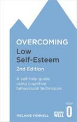 Overcoming Low Self Esteem 2nd edition