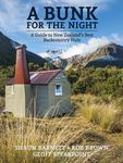 A Bunk for the Night: A Guide to New Zealand's Best Backcountry Huts