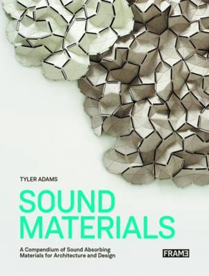 Sound Materials - Innovative Sound-Absorbing Materials for Architecture and Design
