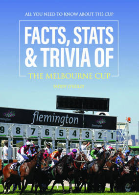 Facts, Stats & Trivia of the Melbourne Cup