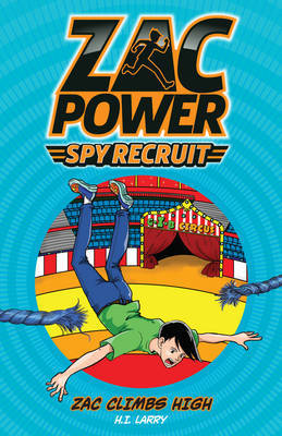 Zac Climbs High (Zac Power Spy Recruit #6)