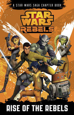 Rise of the Rebels (Star Wars Rebels)
