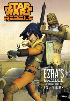 Ezra's Gamble (Star Wars Rebels: Prequel)
