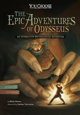 The Epic Adventures of Odysseus (You Choose: Interactive Mythological Adventure)
