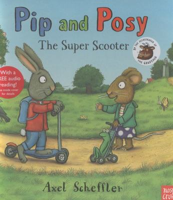 The Super Scooter (Pip and Posy)