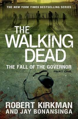 The Fall of the Governor: Part One (Walking Dead #3)