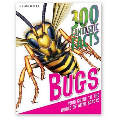 Bugs - 300 Fantastic Facts