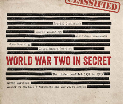 World War Two in Secret: The Hidden Conflict - 1939 to 1945