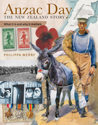 Anzac Day: The New Zealand Story: What It Is and Why It Matters