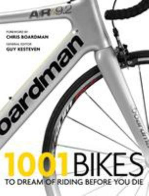 1001 Bikes: To Dream of Riding Before You Die