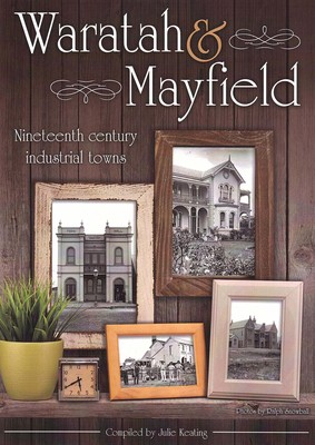 Waratah & Mayfield Nineteenth Century Industrial Towns