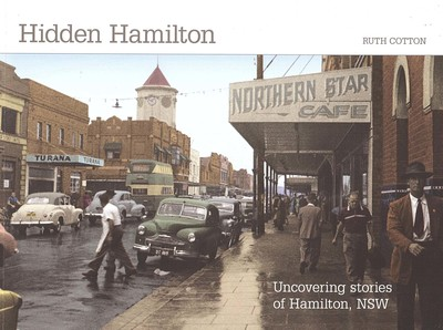 Hidden Hamilton Uncovering Stories of Hamilton, NSW