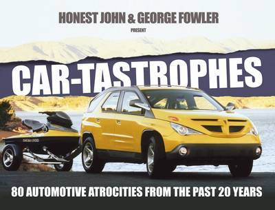 Car-Tastrophes: 80 Automotive Atrocities from the Past 20 Years