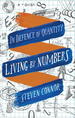 Living by Numbers: In Defence of Quantity
