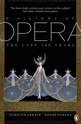 A History of Opera - The Last Four Hundred Years