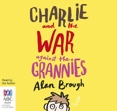 Brough / Charlie and the War against the Grannies (Audio CD)