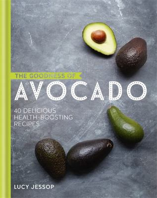 The Goodness of: Avocado