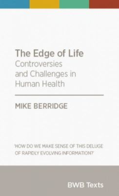 The Edge of Life : Controversies and Challenges in Human Health (BWB Texts)