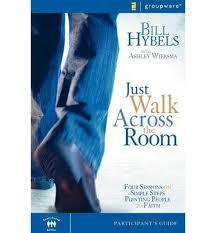 Just Walk Across the Room: Four Sessions on Simple Steps Pointing People to Faith, Participant's Guide