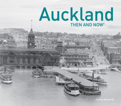 Auckland Then and Now