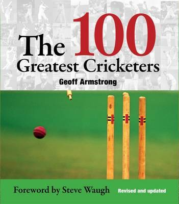 The 100 Greatest Cricketers