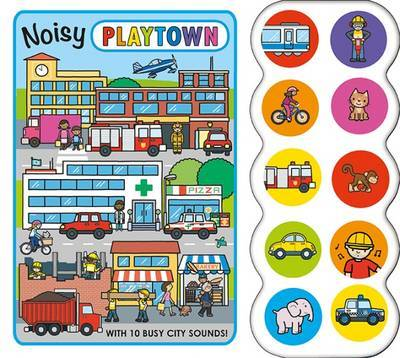 Noisy Playtown (Noisy Board Book)