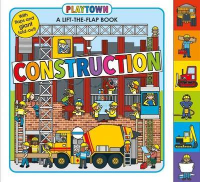 Construction (Playtown Lift-the-Flap Board Book)