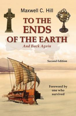 To the Ends of the Earth and Back Again: Second Edition